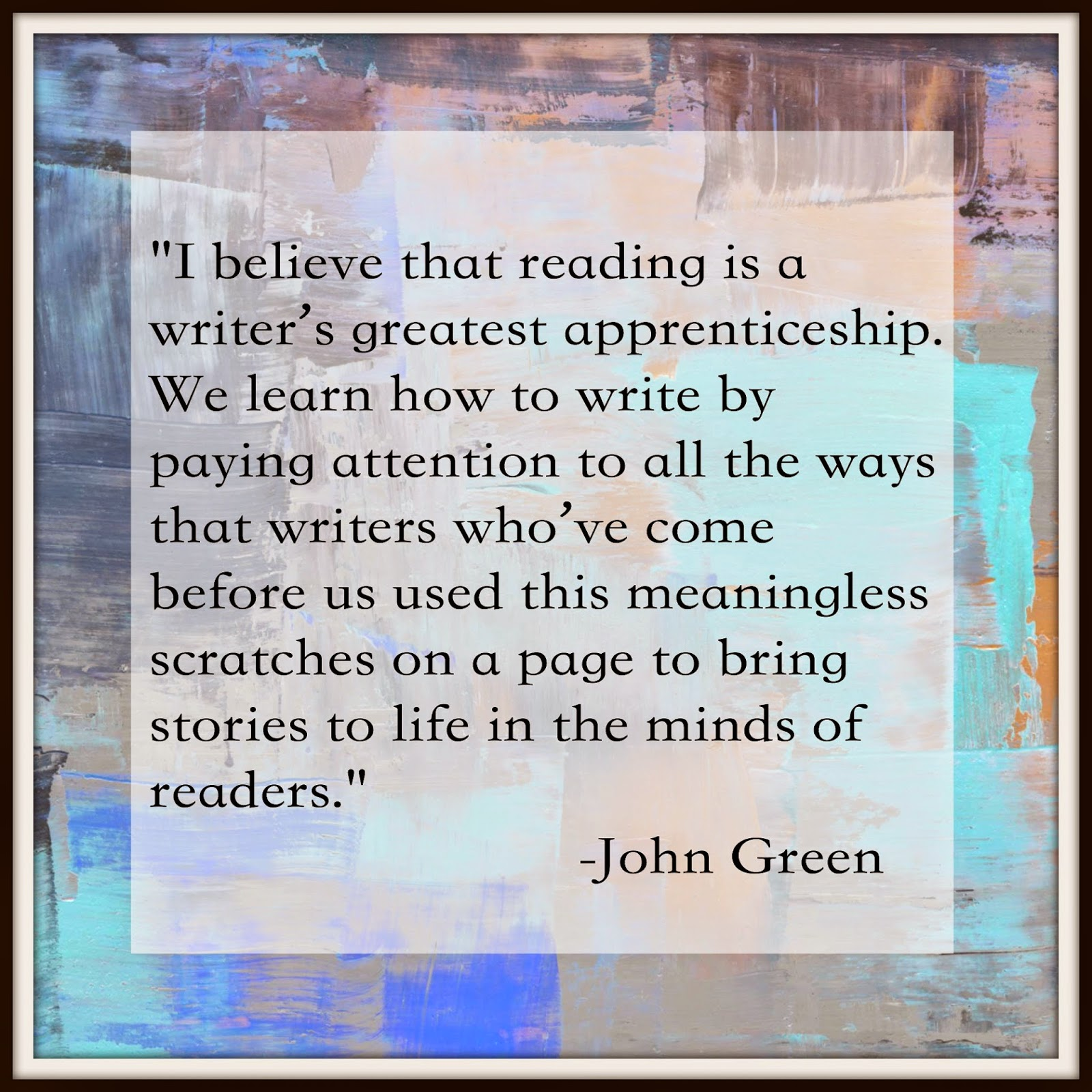 Writers Quotes A Writer's Inspiration Great Quotes About Writing From John Green