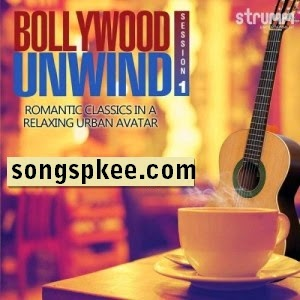 Bollywood Unwind – Romantic Classics 2015 Love Songspk