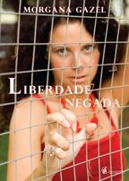 LIBERDADE NEGADA