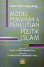 www.ajibayustore.blogspot.com   Judul Buku : MODEL PEMIKIRAN DAN PENELITIAN POLITIK ISLAM Pengarang : Jubair Situmorang, M.Ag Penerbit : Pustaka Setia