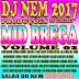 CD DE MID BREGA VOLUME 02 DJ NEM 2017