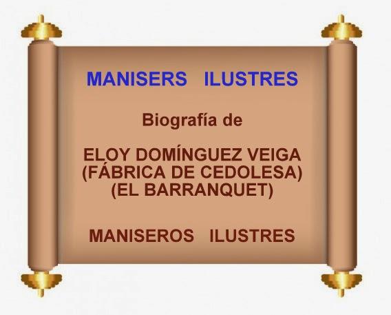 MANISEROS ILUSTRES: ELOY DOMÍNGUEZ VEIGA-CEDOLESA