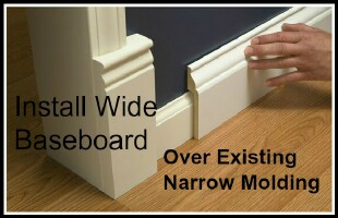 Install Wide Baseboard Over Existing Narrow Molding