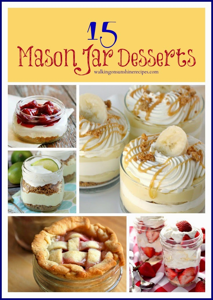 15 great ideas to create desserts using mason jars on Walking on Sunshine Recipes