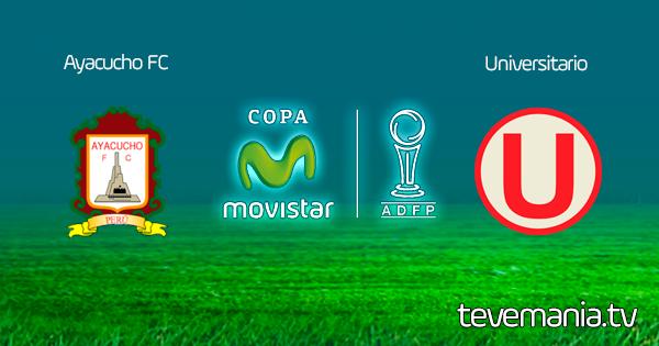 Ayacucho FC vs Universitario en Vivo - Torneo Apertura