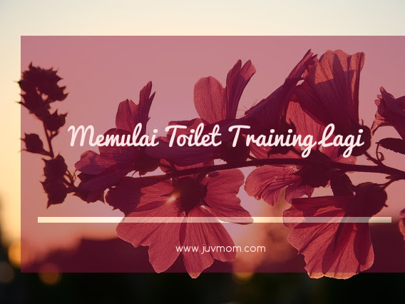 Memulai Toilet Training Lagi