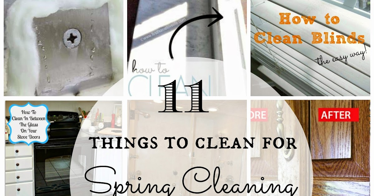 11 Things To Clean For Spring Cleaning With Amazing Tips Tricks