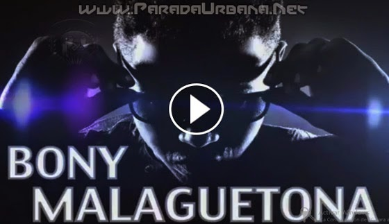 AUDIO - Bony – Malaguetona (Foreign Spanish Remix)