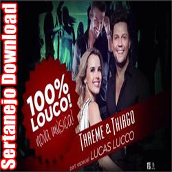 Thaeme e Thiago Part. Lucas Lucco – 100% Muito Louco - Mp3 (2013)