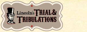 Lincoln's Trial & Tribulations Program