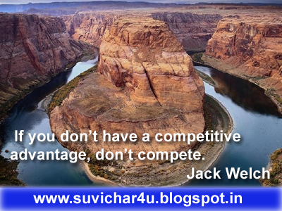 If you don't have a competitive advantage, don't compete. By Jack Welch