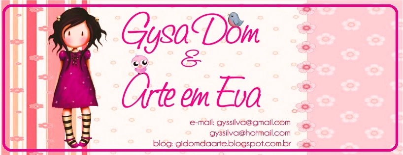 GYSA DOM E ARTE EM EVA