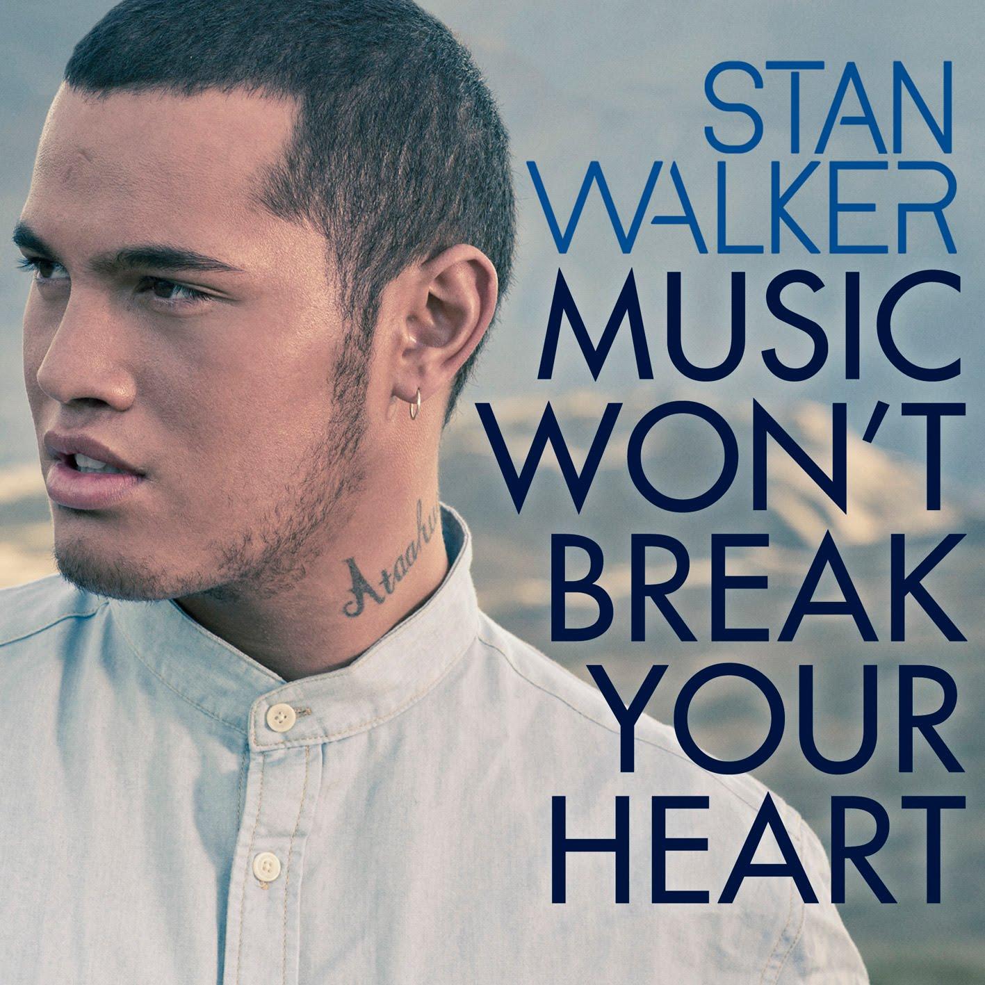Stan Walker - Music Won't Break Your Heart - EP