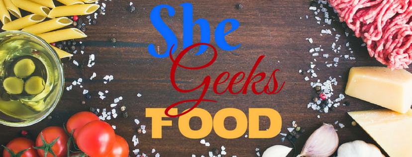 She Geeks Food