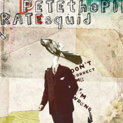 Petethepiratesquid Don't Correct Me If I'm Wrong LP 2007