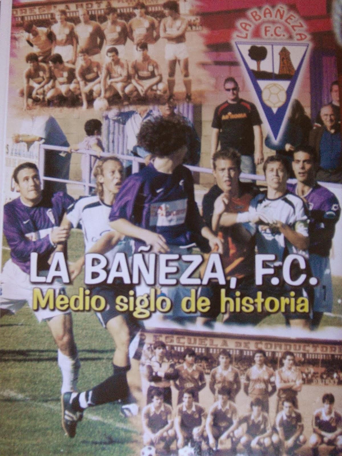 50 Años de Historia de La Bañeza F.C.