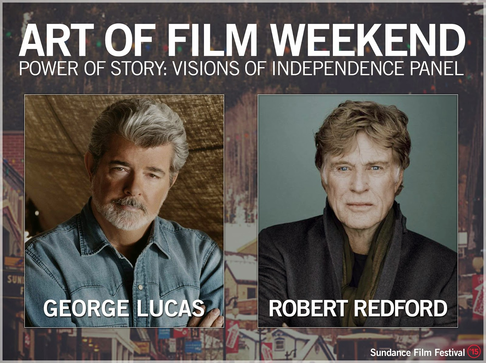 George Lucas, Robert Redford, Power of Story, Sundance Film Festval 2015, Filmcastlive, George Leon photographer