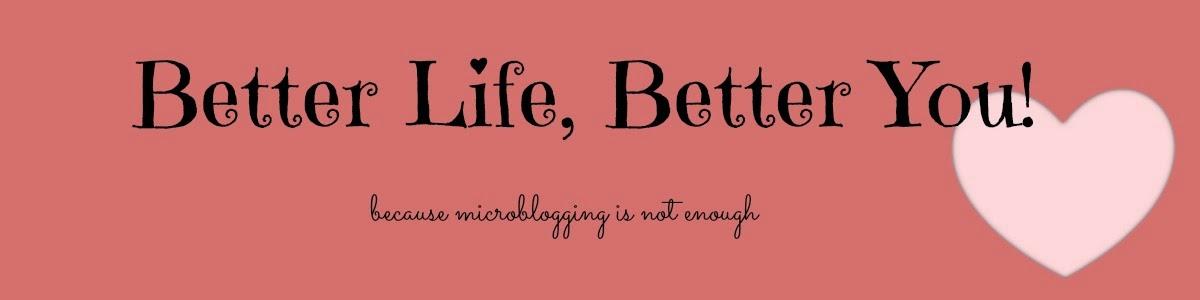 Better Life, Better You!