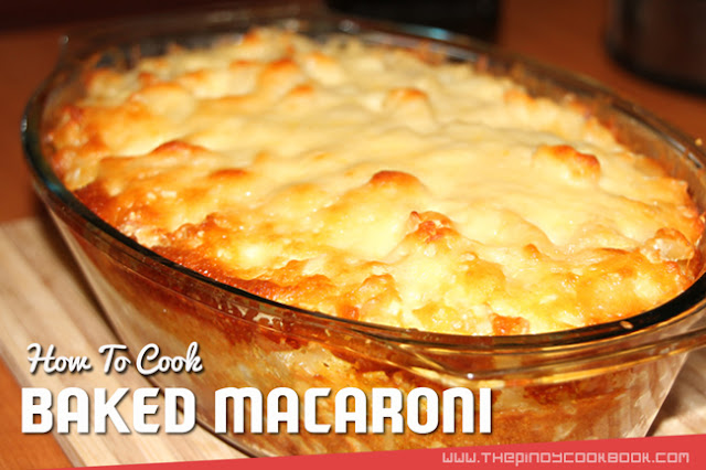 Pinoy Baked Mac Greenwich Shakeys Pasta Jollibee Red Ribbon Max's Ralo Mac and Cheese Filipino Secret Recipe Ingredients How To Cook Easy Baked Macaroni Recipe & Tutorial