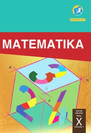 http://bse.mahoni.com/data/2013/kelas_10sma/siswa/Kelas_10_SMA_Matematika_Siswa_Semester_1.pdf