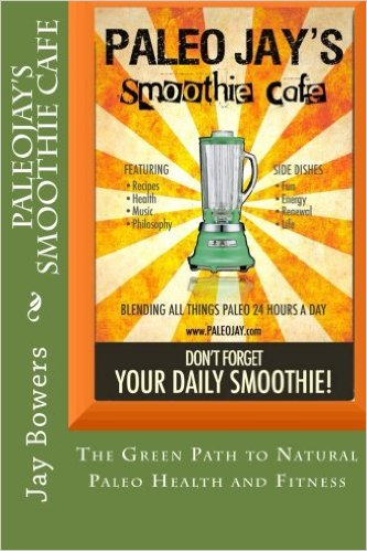 PaleoJay's Smoothie Cafe Paperback book!