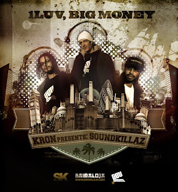 Kron presents: SoundKillaz - 1Luv, Big Money