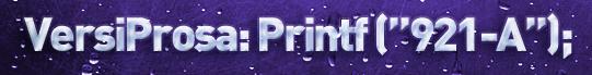 """VersiProsa: Printf (""""921-A"""");"""