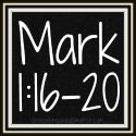 Link to: Mark Series - Mark 1:16-20 posts
