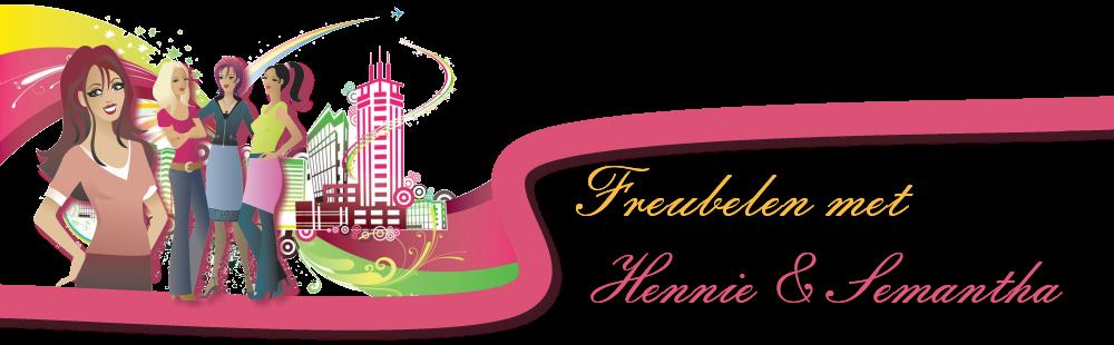 Freubels van Hennie & Semantha