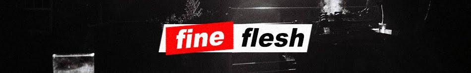 Fine Flesh