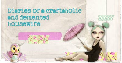 diaries of a craftaholic & demented housewife