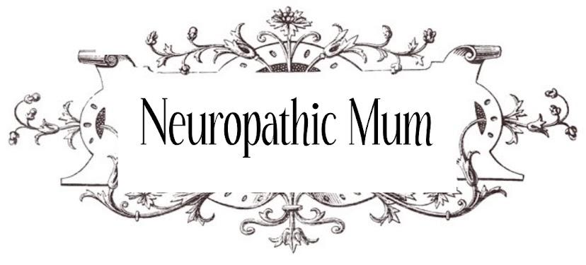 Neuropathic Mum