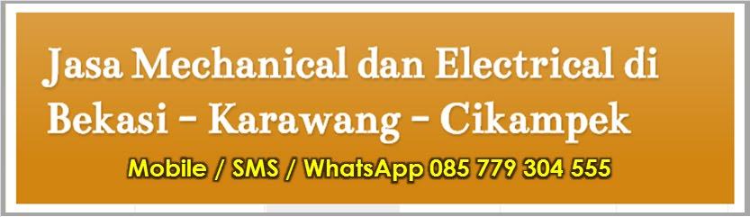 Jasa Mechanical dan Electrical di Bekasi - Karawang - Cikampek