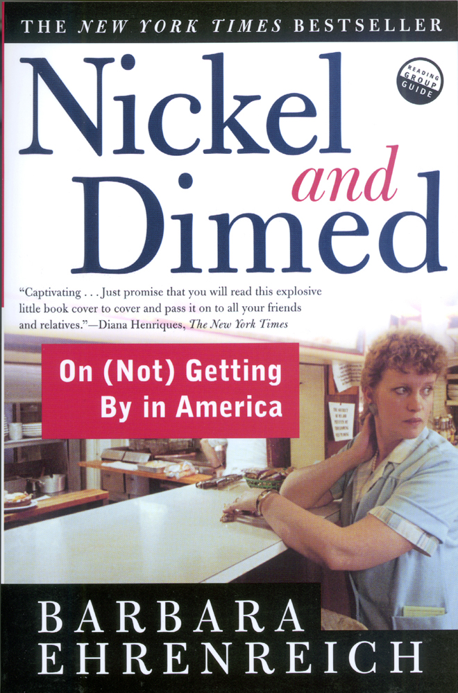 nickle and dimed summer reading Summer reading assignment 2012 ap language and composition over the summer summer reading assignment nickel and dimed by barbara ehrenreich page # quotation or parts of paragraphs that you think are interesting or important.