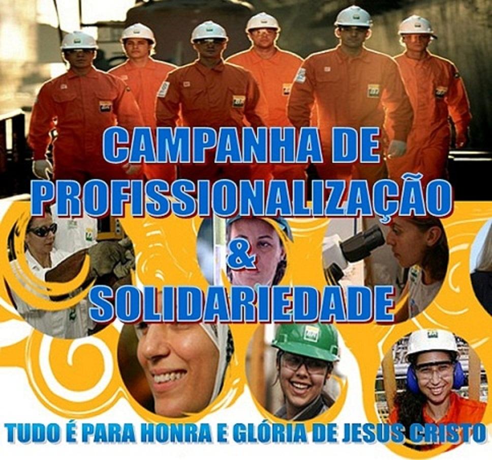 CAMPANHA DE PROFISSIONALIZAÇÃO E SOLIDARIEDADE