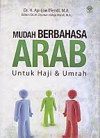 toko buku rahma: buku MUDAH BERBAHASA ARAB UNTUK HAJI DAN UMRAH, pengarang aprijon efensi, penerbit amzah