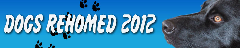 DOGS REHOMED 2012