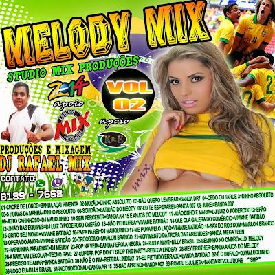 CD MELODY MIX VOL.02 STUDIO MIX PRODUÇÕES 03/06/2014