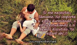 Frases De Amor: Si Me Necesitas Llámame No importa Si estoy Durmiendo Si Estoy Estudiando O Si Hemos Discutido