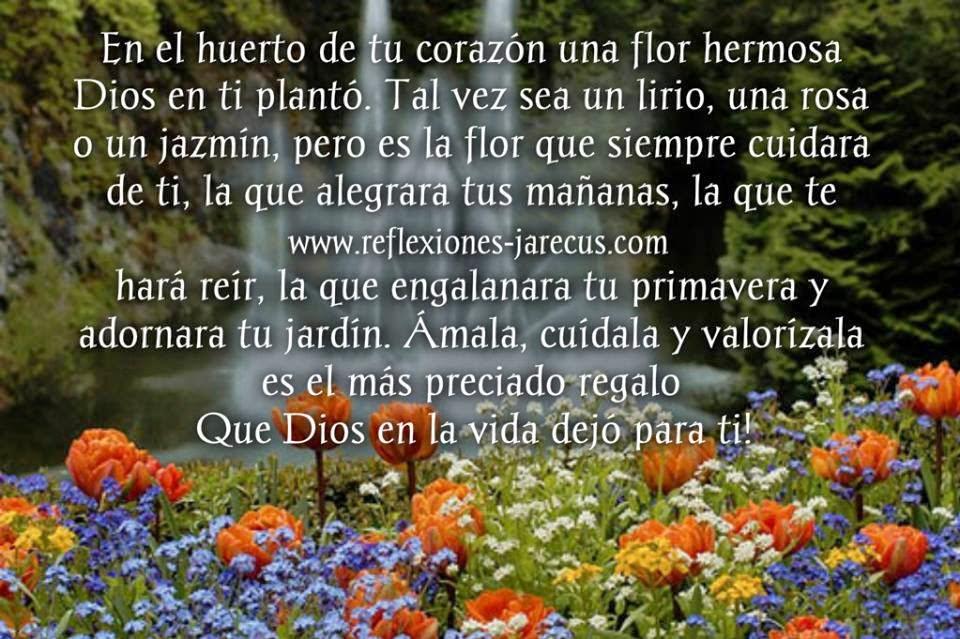 En el huerto de tu corazón una flor hermosa Dios en ti plantó