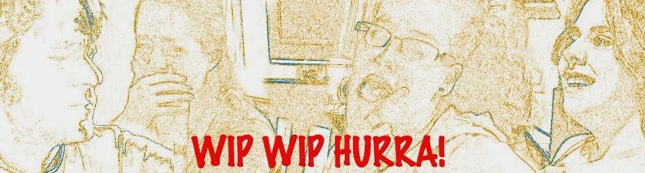 WIP WIP HURRA!