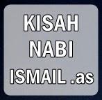 Sejarah Islam - Kisah Nabi Ismail .as