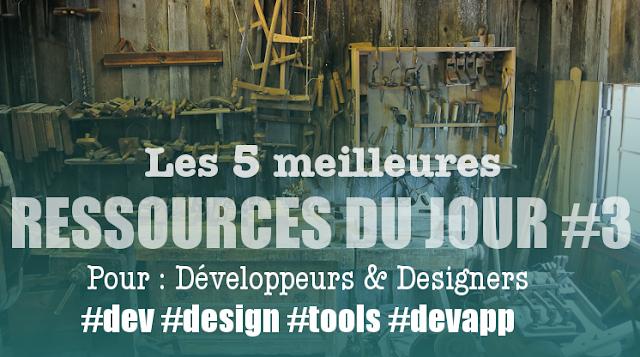 Les 5 meilleures ressources du jour pour les développeurs et designers #3
