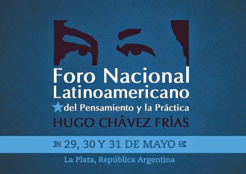 """Foro Nacional Latinoamericano del Pensamiento y la Práctica """"Hugo Chávez Frías"""""""