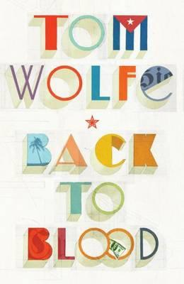 Back to Blood, Tom Wolfe, book review, new book, Booktopia, Cread, reading, reviews, author, novel, fiction