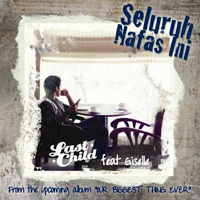 Last Child feat. Giselle - Seluruh Nafas Ini MP3