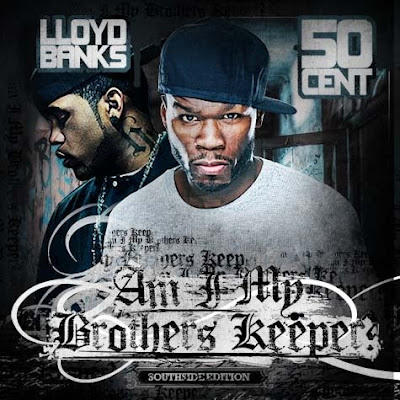 Lloyd_Banks_And_50_Cent-Am_I_My_Brothers_Keeper-(Bootleg)-2011-MTD