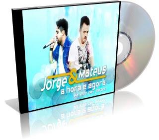 CD Jorge e Mateus – A Hora é Agora