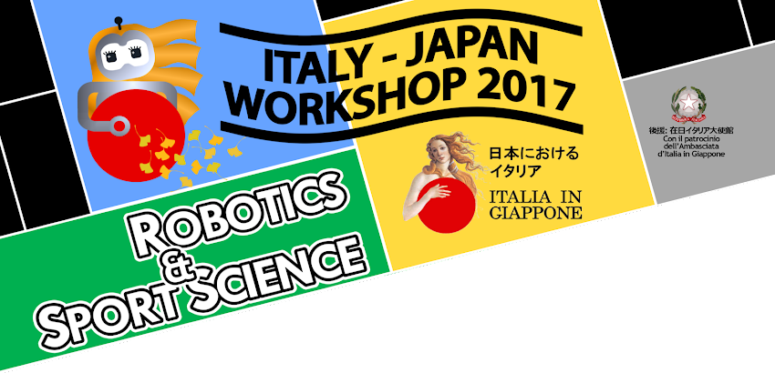 Italy-Japan Workshop 2017 - Robotics and Sport Science