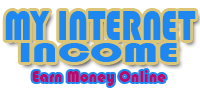 My Internet Income | Ways to Earn Money Online